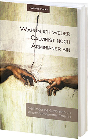 W.Plock - Warum ich weder Calvinist noch Arminianer bin